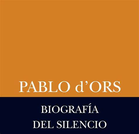 entrevista a pablo d ors por biograf 237 a del silencio culturamas la revista de informaci 243 n