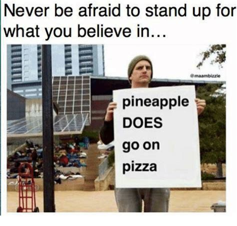 What Does Memes Stand For - never be afraid to stand up for what you believe in