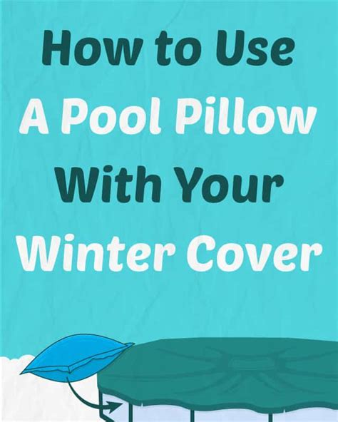 pool pillows for winter how to use a pool air pillow with your winter cover