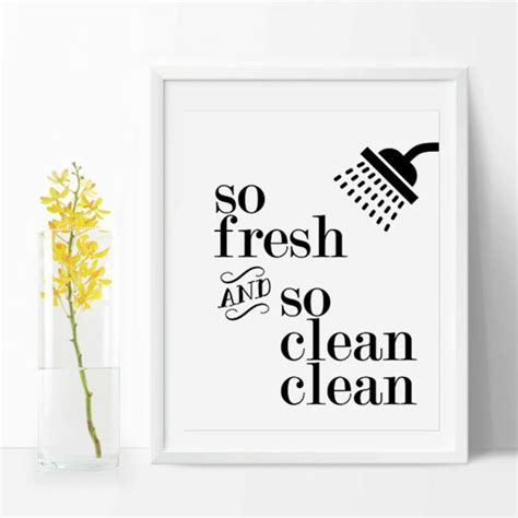 printable toilet quotes bathroom quote so fresh so clean clean black and white