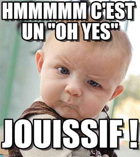 Baby Yes Meme - hmmmmm c est un quot oh yes quot sceptical baby meme on memegen
