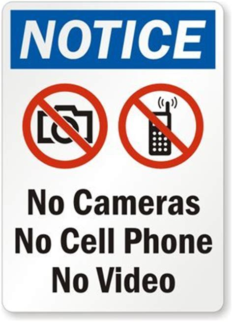 notice no cameras no cell phone no video (with no camera