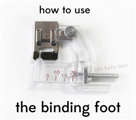 sewing 101 how to use the binding foot see kate sew