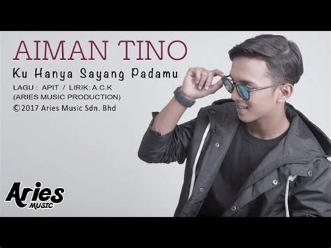 Download Mp3 Free Ku Hanya Sayang Padamu | download lagu ku hanya sayang padamu aiman tino mp3 burs3