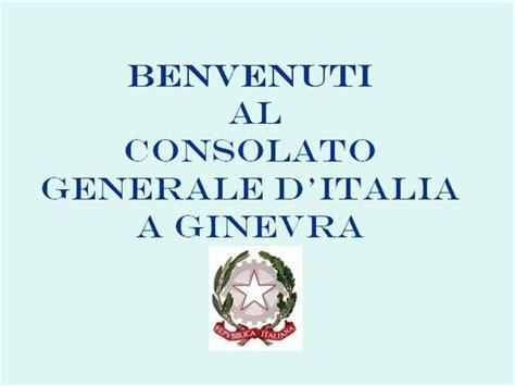 consolato generale d italia ginevra il consolato generale d italia a ginevra authorstream
