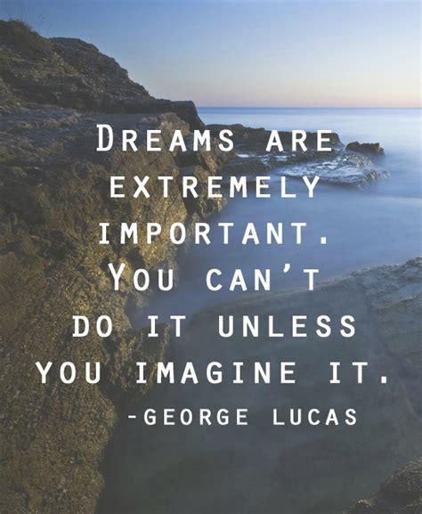 big dreams 10 quotes that ll inspire you to dream big