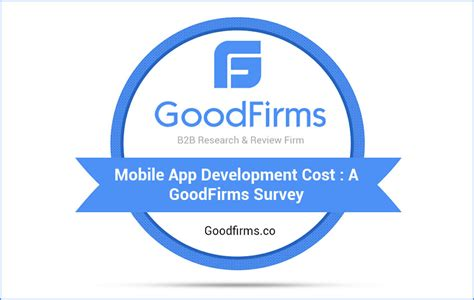 mobile app development cost how much does it cost to create an app a goodfirms