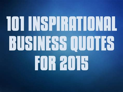 business inspirational quotes of the 101 motivational business quotes quotesgram