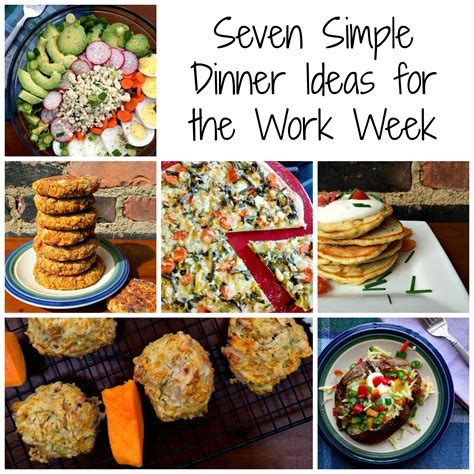 seven simple dinner ideas for the work week clean eats fast feets