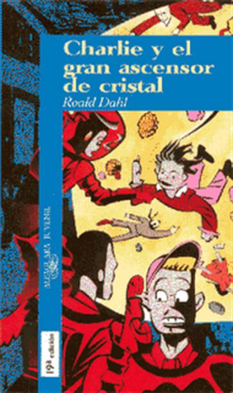 libro charlie y el ascensor charlie y el gran ascensor de cristal roald dahl paperblog