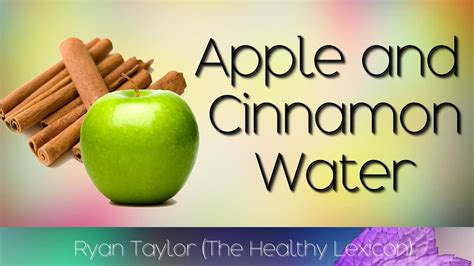 Apple And Cinnamon Detox Benefits by Cinnamon Infused Water Benefits