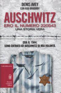 libro auschwitz memoria anam auschwitz ero il numero 220543 di denis avey