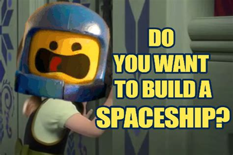 Lego Movie Memes - do you wanna build a spaceship the lego movie know