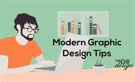 design advice modern graphic design tips the dill design