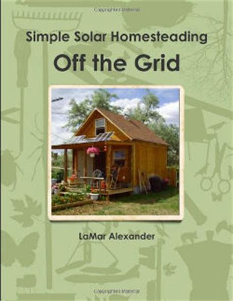 grid living big collection learn what self sufficient living is about living the grid self reliance books the grid simple solar homesteading by lamar