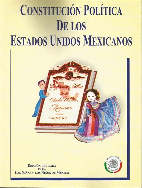 constitucion politica de los estados unidos mexicanos 2015 constituci 243 n pol 237 tica de los estados unidos mexicanos