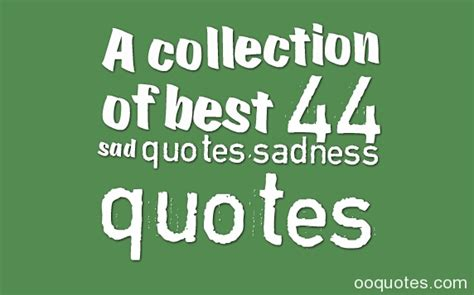 collection sad quotes about photos a collection of best 44 sad quotes sadness quotes quotes