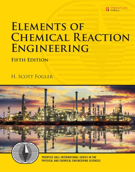 essentials of chemical reaction engineering elements of chemical reaction engineering 5th edition