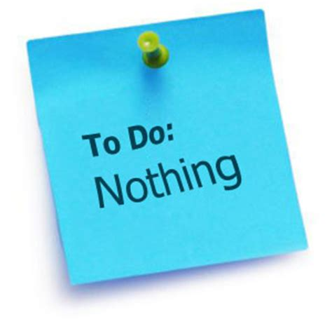 Do Nothing in defence of procrastination when to prioritise doing
