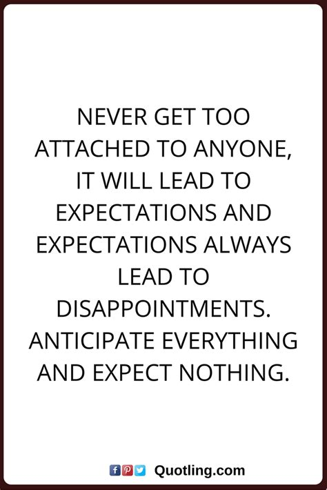 disappointments quotes    attached   lead  expectations  expectations
