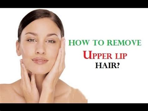 how to remove lip hair how to remove lip hair permanently how to wax