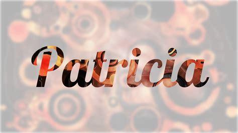 imagenes del nombre love significado de patricia nombre espa 241 ol para tu bebe ni 241 o