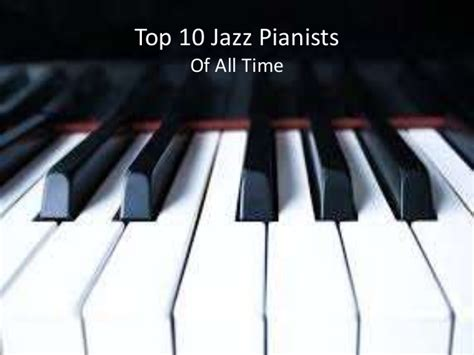 top 10 jazz pianists
