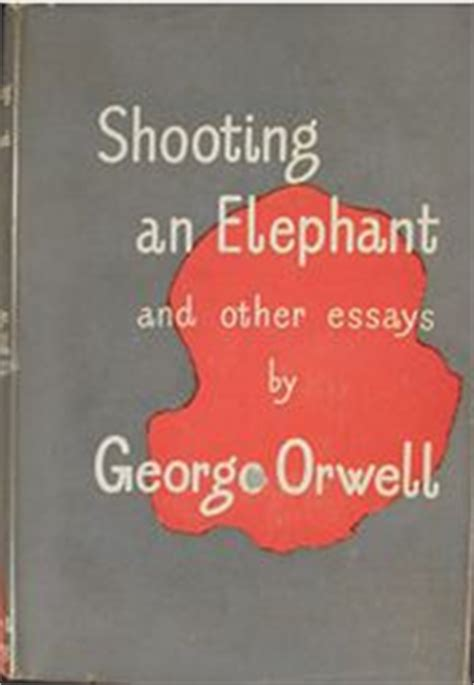 George Orwell Shooting An Elephant Essay by College Essays College Application Essays George Orwell Essay Shooting An Elephant