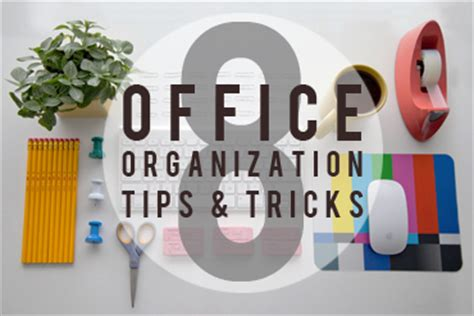 organizational tips 8 office organization tips tricks