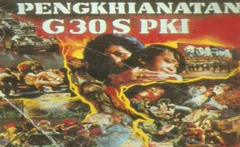 film g 30 s pki download video menyibak kontroversi film g30s pki 1965 dan 3 fakta abadi