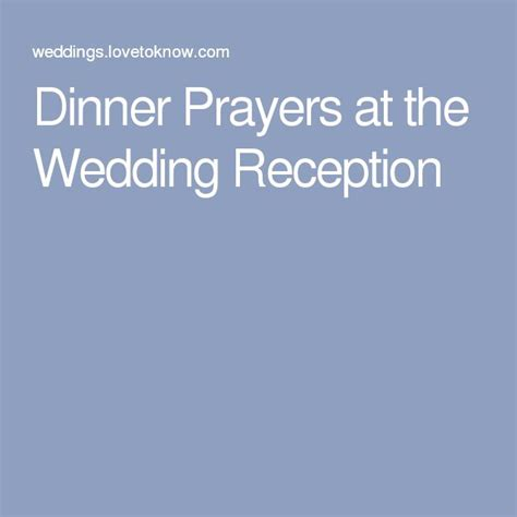 Wedding Blessing Reception Ideas by Dinner Prayers At The Wedding Reception Recipes To Cook