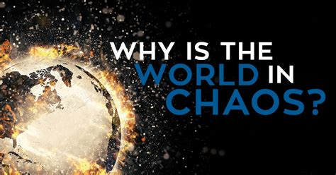 what is the in the world why is the world in chaos