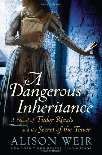 the taming of the the plantagenet and tudor novels a dangerous inheritance a novel of tudor rivals and the