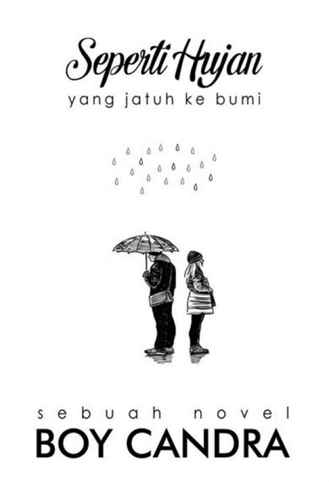 Seperti Hujan yang Jatuh Ke Bumi ~ Indonesia Membaca