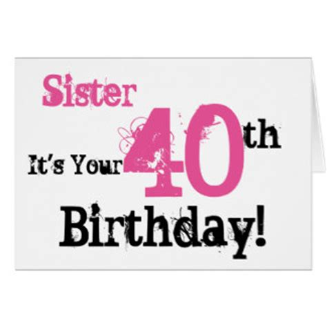 40th Birthday Card Messages Funny Sister Cards Invitations Zazzle Co Uk