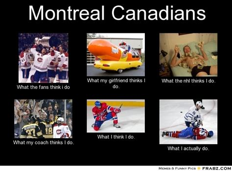 Montreal Canadians Memes - montreal canadians meme generator what i do