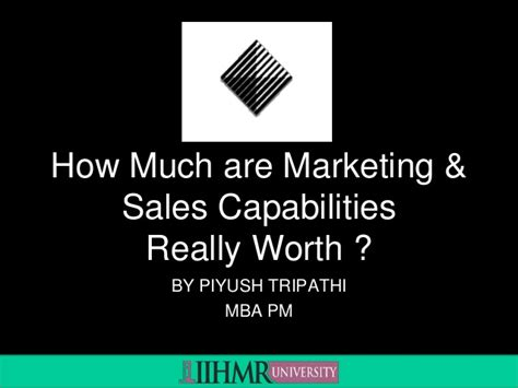 Is An Mba Worth It In Sales by How Much Are Marketing Sales Capabilities Really Worth