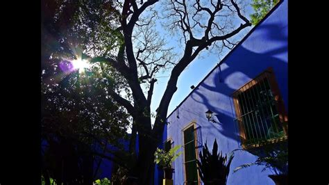 youtube la casa azul la casa azul de frida kahlo youtube