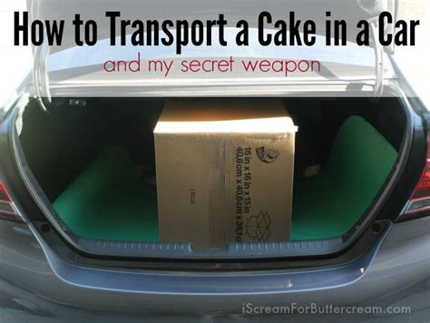 How To Transport A how to transport a cake in a car i scream for buttercream