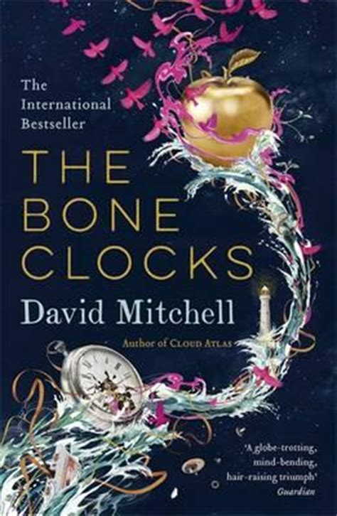 the bone clocks the bone clocks david mitchell 9780340921623
