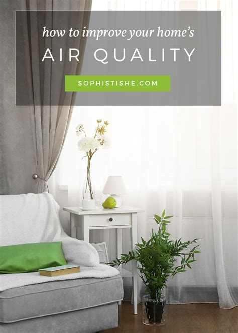3 ways to improve the air quality in your home 183 articles