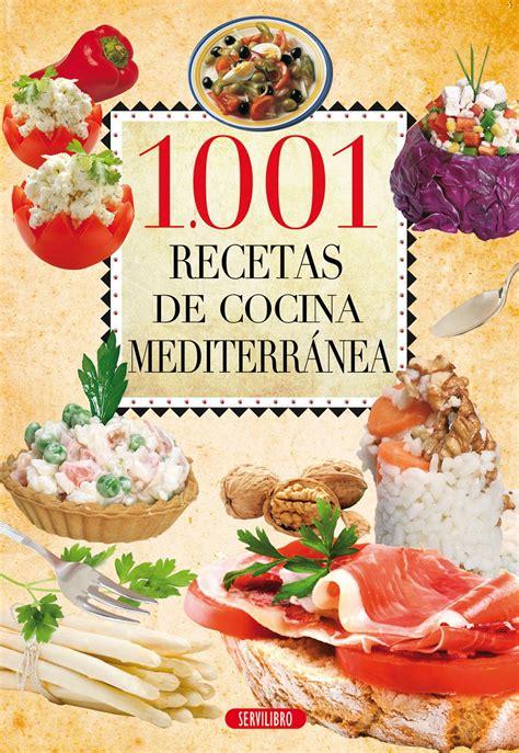 leer libro la cocina y los alimentos enciclopedia de la ciencia y la cultura de la comida gratis descargar libros de cocina libros servilibro ediciones 1 001 recetas de cocina mediterr 225 nea