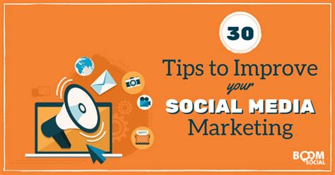 better social media 30 tips to improve your social media marketing