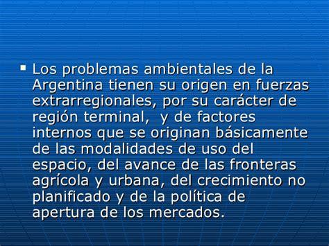 informacion de los problemas ambientales los problemas ambientales en argentina
