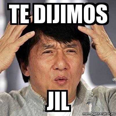 Jackie Chan Meme Creator - meme jackie chan te dijimos jil 18333023