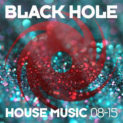 black house music various black hole house music 08 15 at juno download