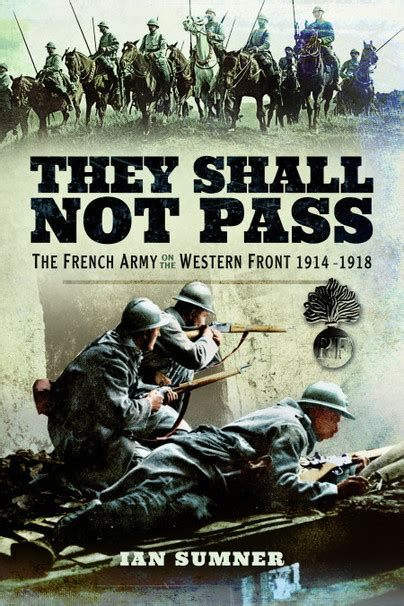 they shall not pass the army on the western front 1914 1918 books pen and sword books they shall not pass paperback