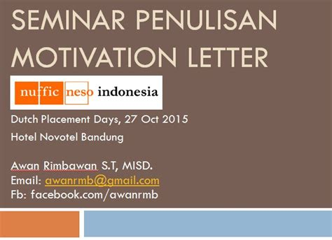 Contoh Motivation Letter Seminar Seminar Penulisan Motivation Letter 2015 Awan Rimbawan Serve Others And Bring To The