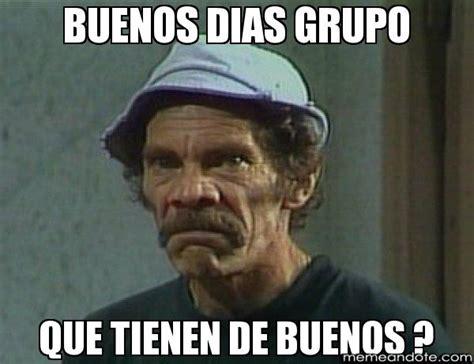 Meme Don Ramon - los memes m 225 s divertidos para decir hola grupo y buen