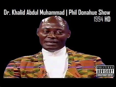 Biography Of Khalid Muhammad | rbg dr khalid abdul muhammad phil donahue show 1994 hd